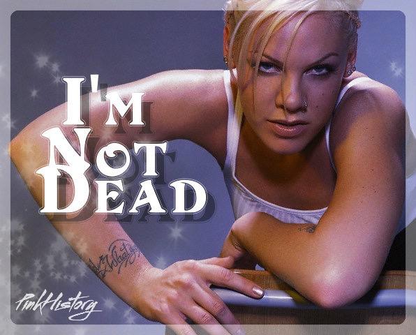 i'm not dead2